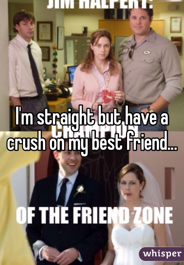 I'm straight but have a crush on my best friend...
