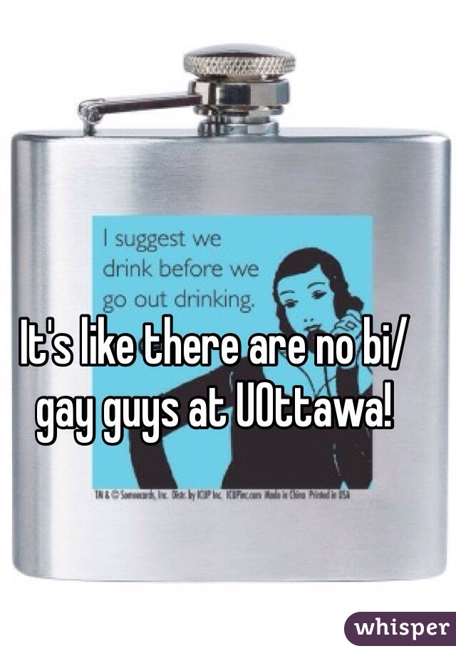 It's like there are no bi/gay guys at UOttawa!