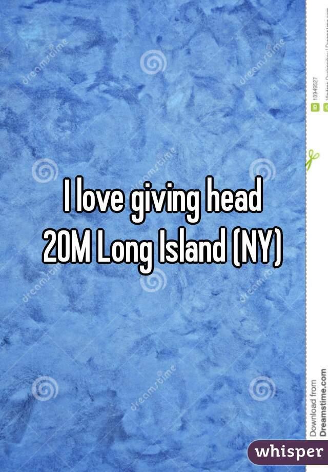 I love giving head 20M Long Island (NY)