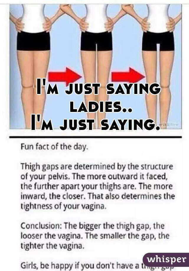 I'm just saying ladies.. I'm just saying.