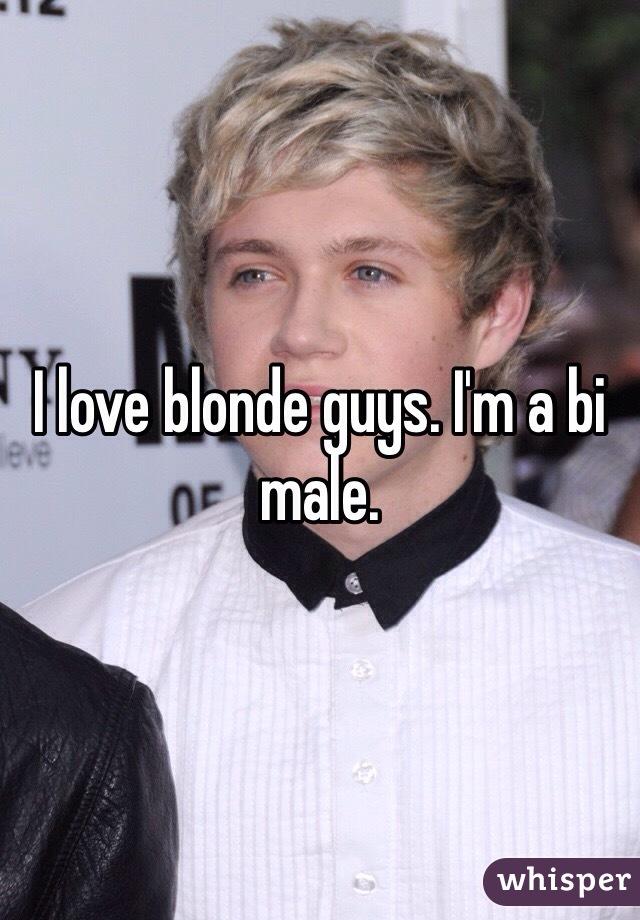 I love blonde guys. I'm a bi male.