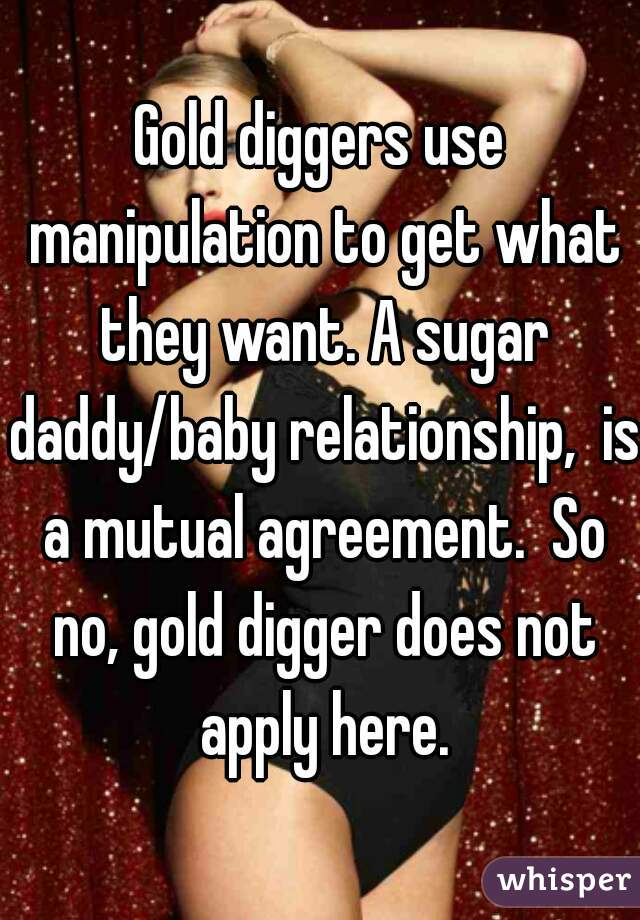 Gold Diggers Use Manipulation To Get What They Want A Sugar Daddy