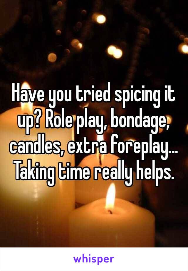 Have you tried spicing it up? Role play, bondage, candles, extra foreplay... Taking time really helps.
