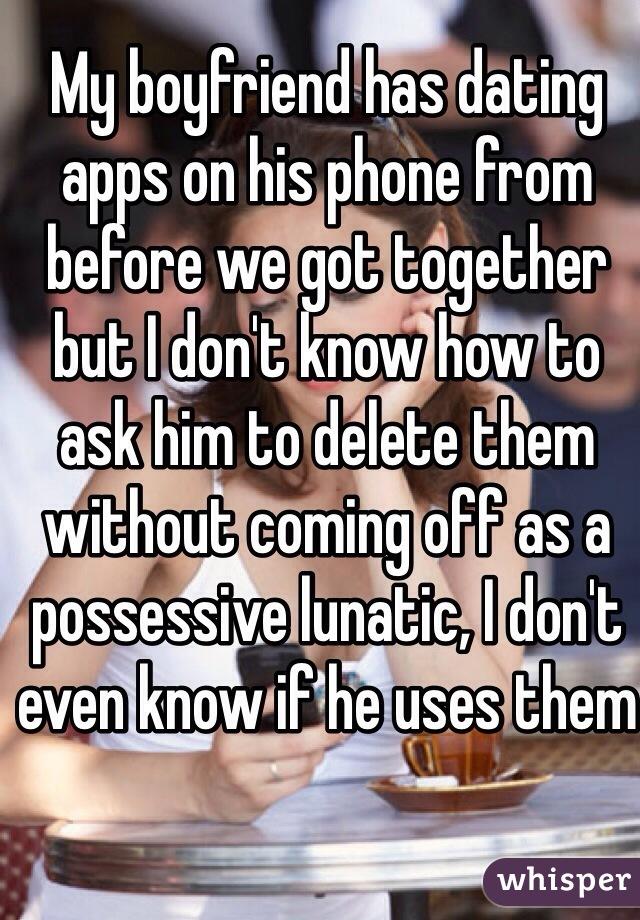 boyfriend has dating apps