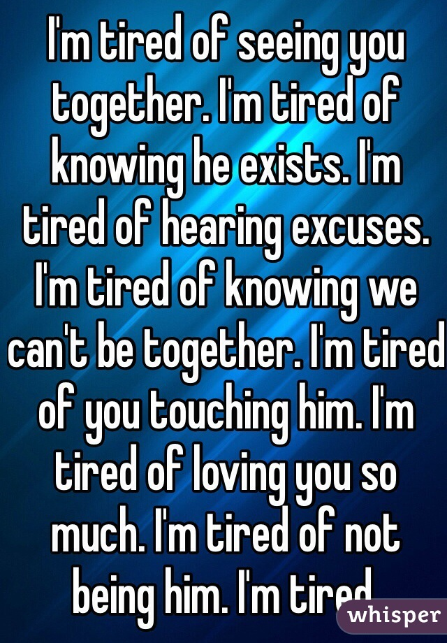 tired of loving you