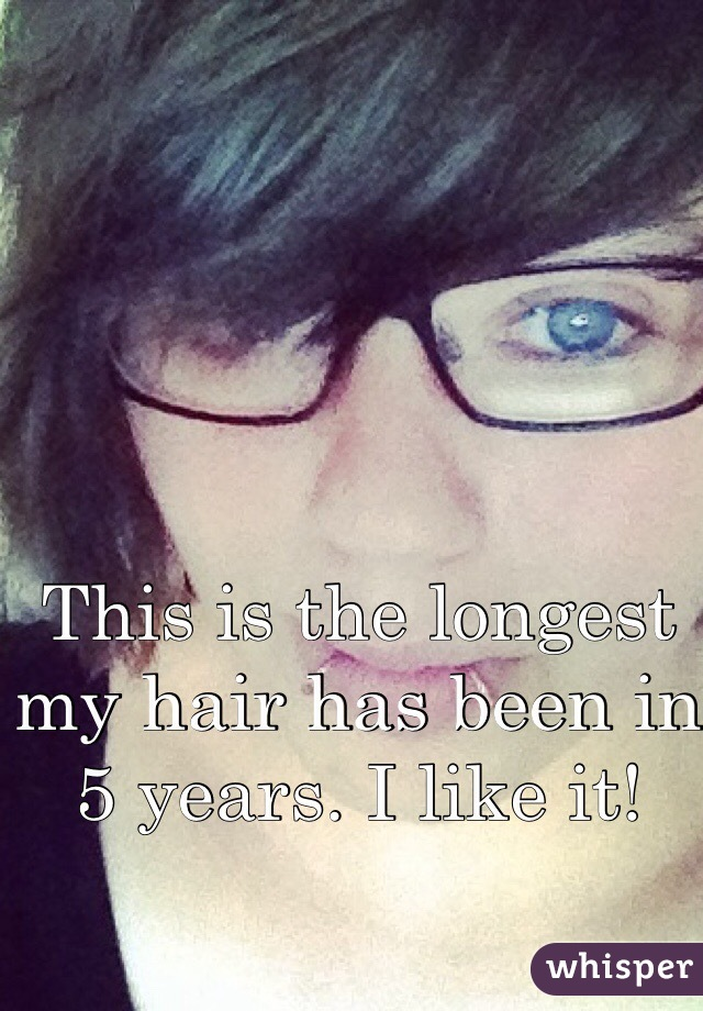 This is the longest my hair has been in 5 years. I like it!