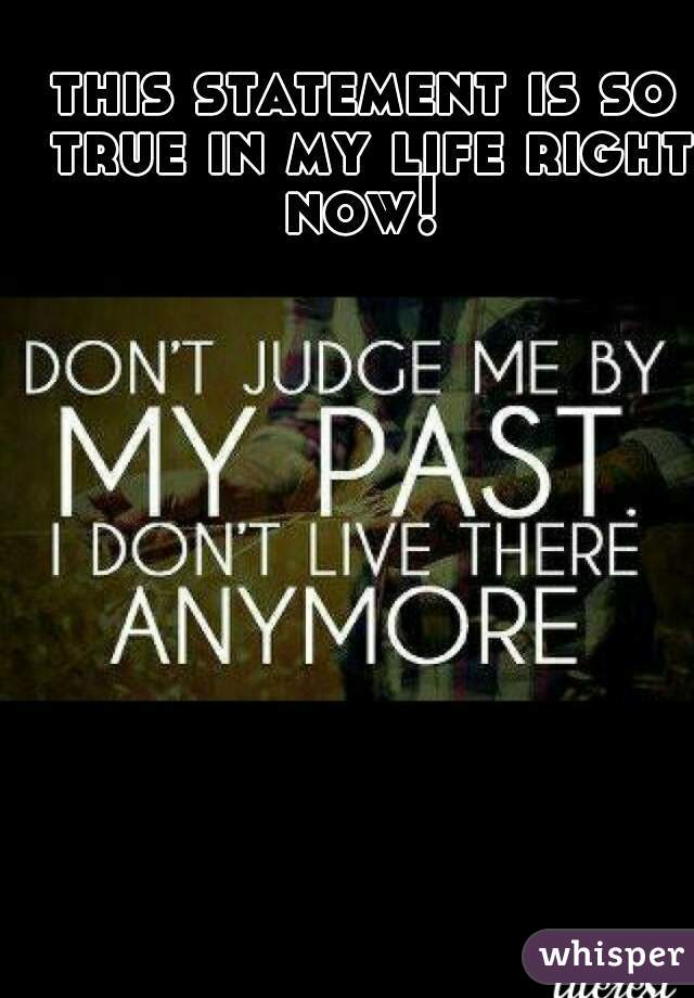 this statement is so true in my life right now!