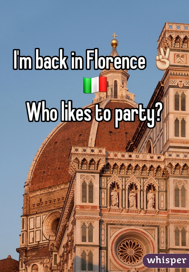 I'm back in Florence ✌️🇮🇹 Who likes to party?