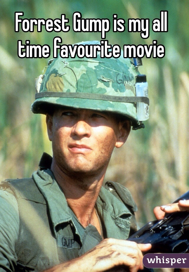 Forrest Gump is my all time favourite movie