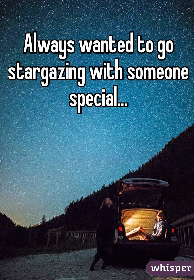Always wanted to go stargazing with someone special...