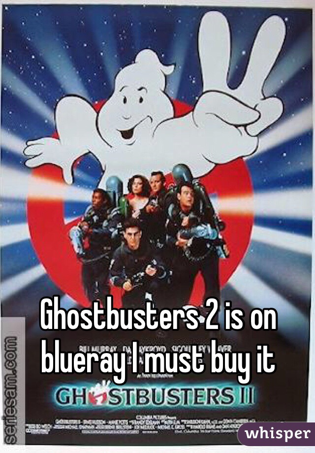Ghostbusters 2 is on blueray I must buy it