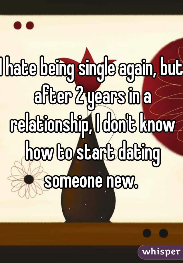 How to start dating after being single