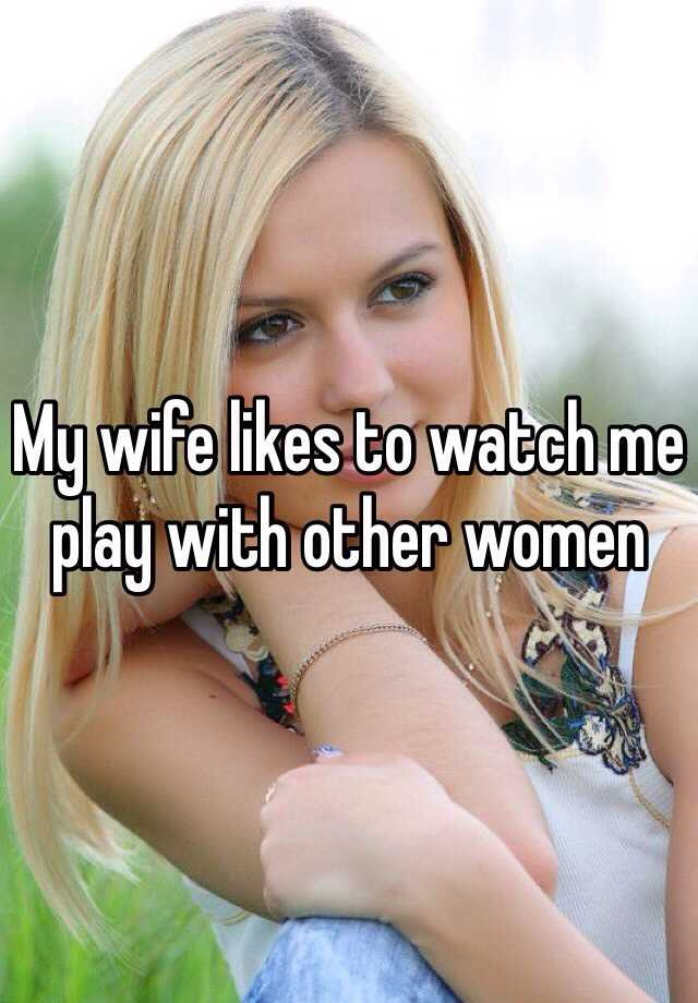 wife likes to play