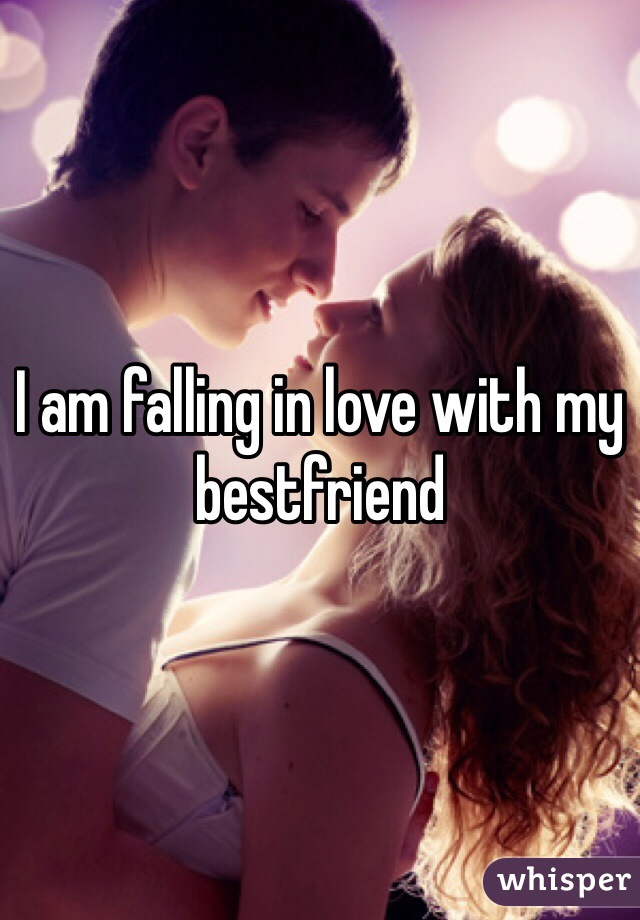 I am falling in love with my bestfriend