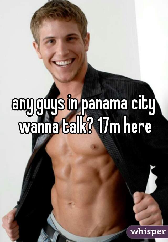 any guys in panama city wanna talk? 17m here