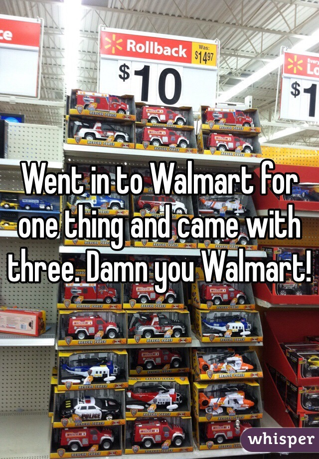 Went in to Walmart for one thing and came with three. Damn you Walmart!