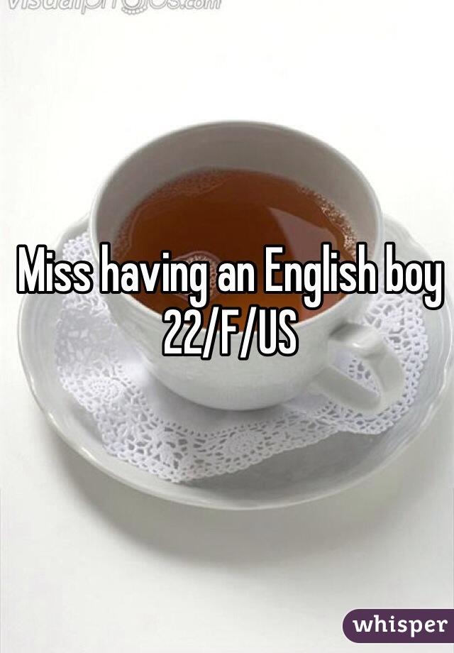 Miss having an English boy  22/F/US