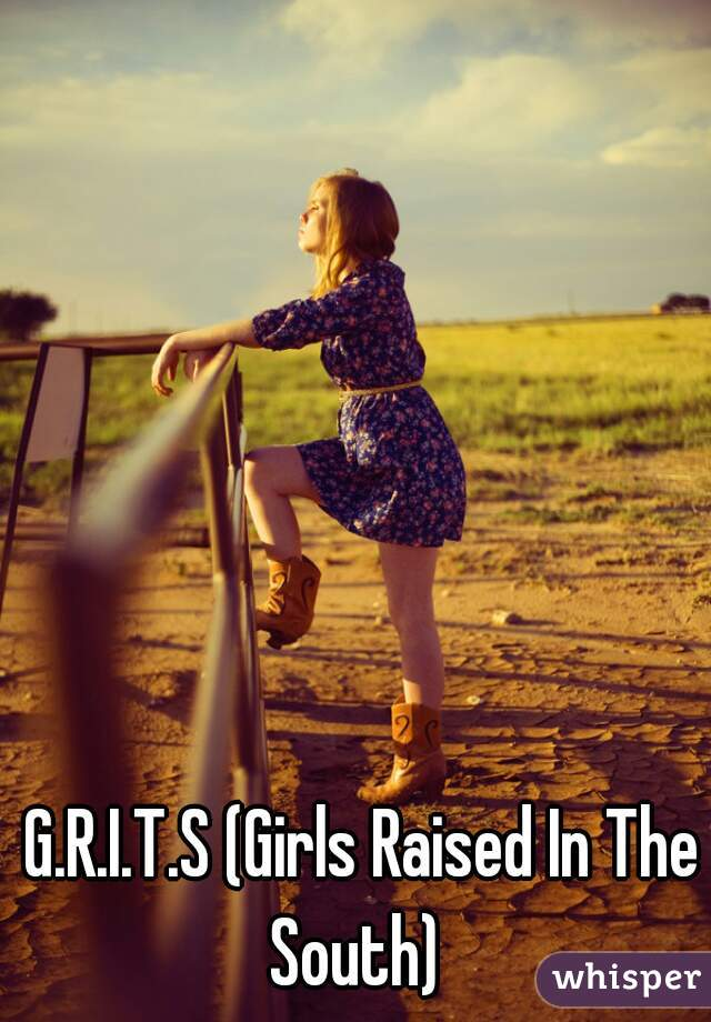 G.R.I.T.S (Girls Raised In The South)