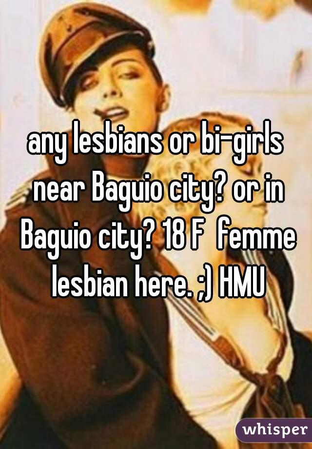 any lesbians or bi-girls near Baguio city? or in Baguio city? 18 F  femme lesbian here. ;) HMU