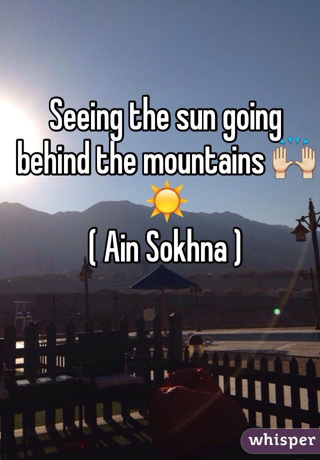 Seeing the sun going behind the mountains 🙌☀️  ( Ain Sokhna )