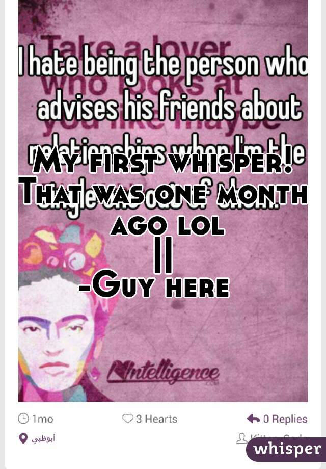 My first whisper!! That was one month ago lol || -Guy here