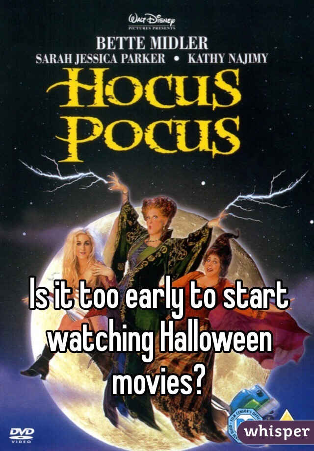 Is it too early to start watching Halloween movies?