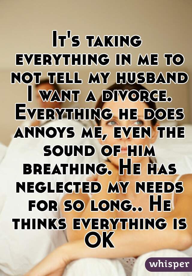 Everything My Husband Does Annoys Me