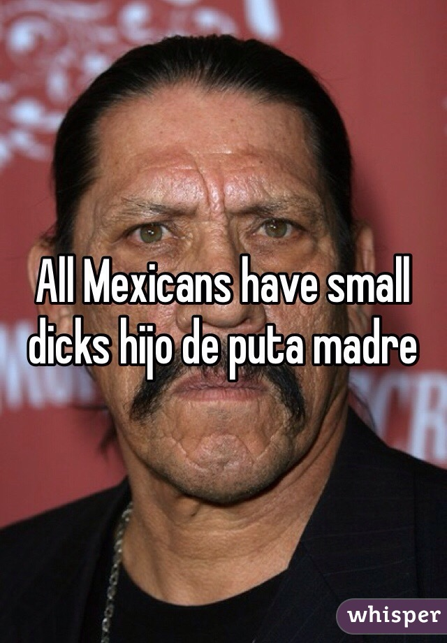 Do mexicans have small penises