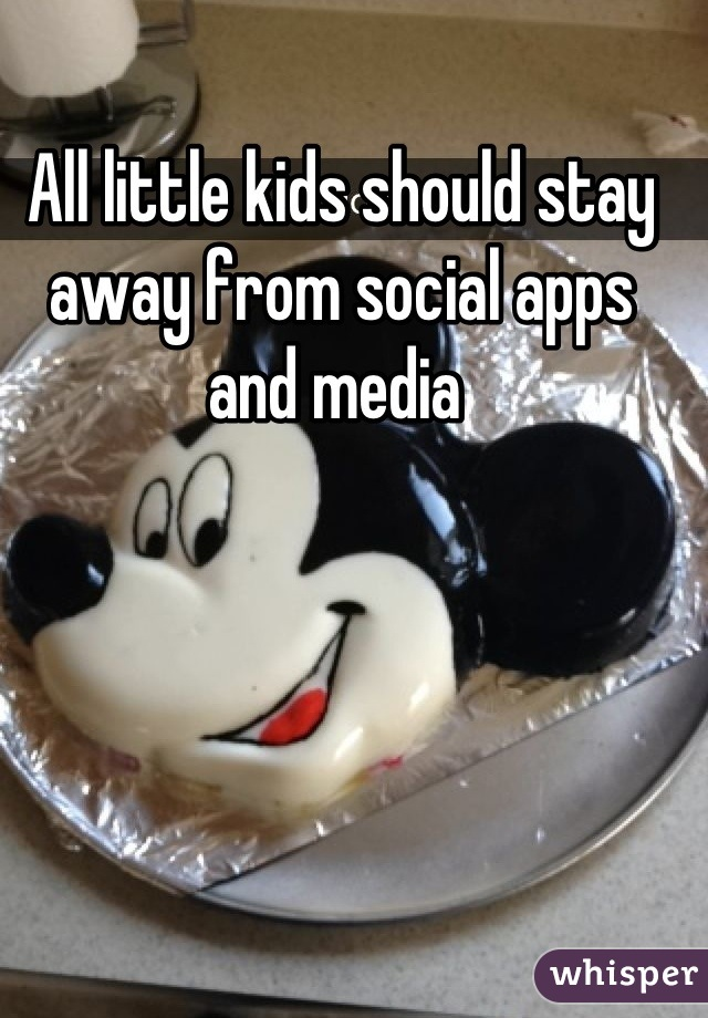All little kids should stay away from social apps and media