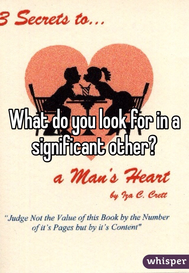 What do you look for in a significant other?