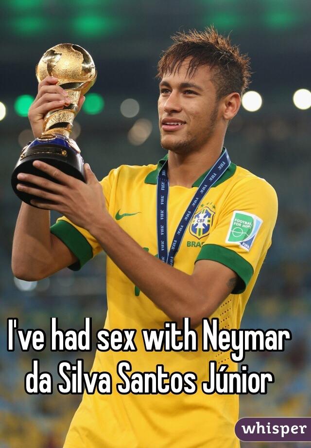 I've had sex with Neymar da Silva Santos Júnior