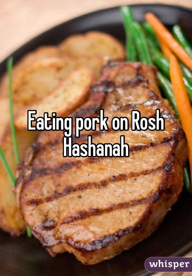 Eating pork on Rosh Hashanah