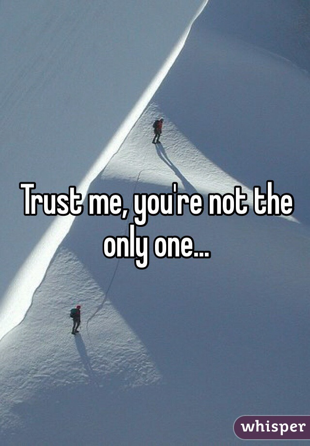 Trust me, you're not the only one...
