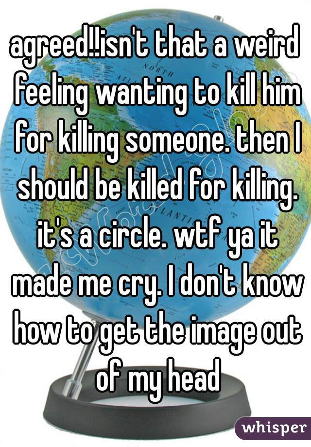 agreed!!isn't that a weird feeling wanting to kill him for