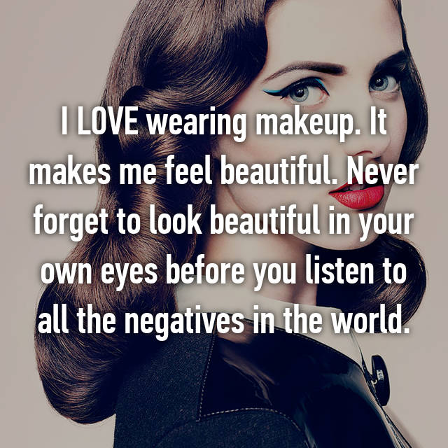 I LOVE wearing makeup. It makes me feel beautiful. Never forget to look beautiful in your own eyes before you listen to all the negatives in the world. 🎀