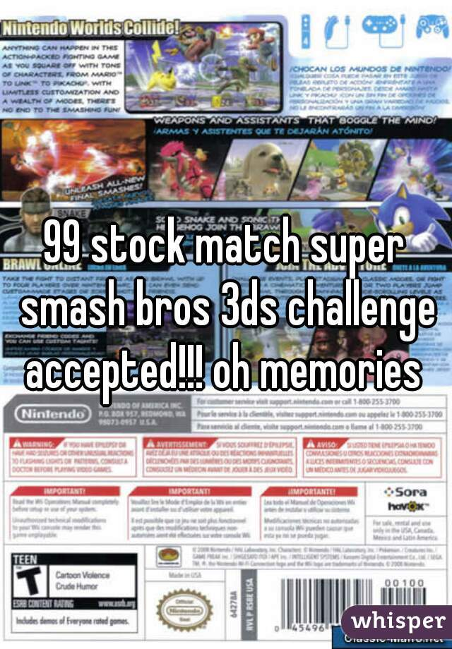 99 stock match super smash bros 3ds challenge accepted!!! oh memories