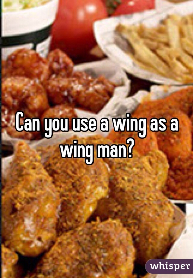 Can you use a wing as a wing man?
