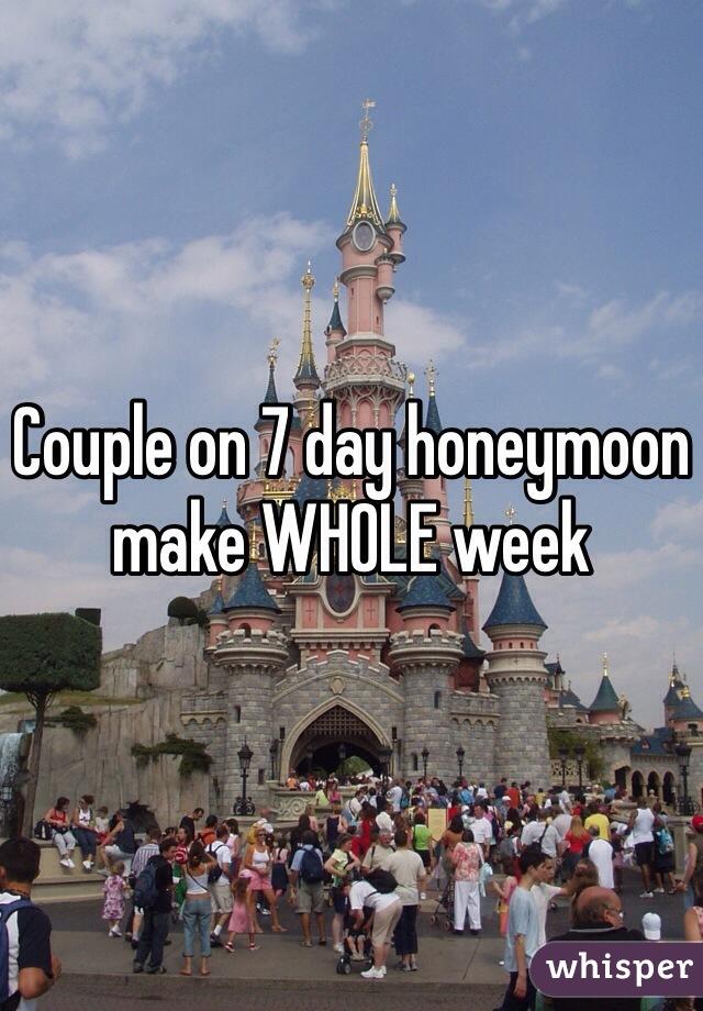 Couple on 7 day honeymoon make WHOLE week