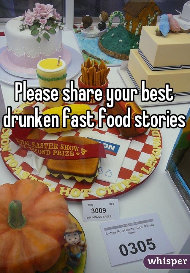 Please share your best drunken fast food stories
