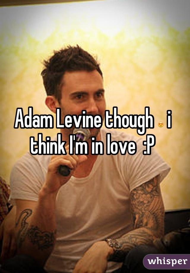 Adam Levine though 😍 i think I'm in love  :P
