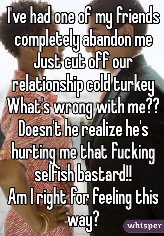 fuck selfish Bastard