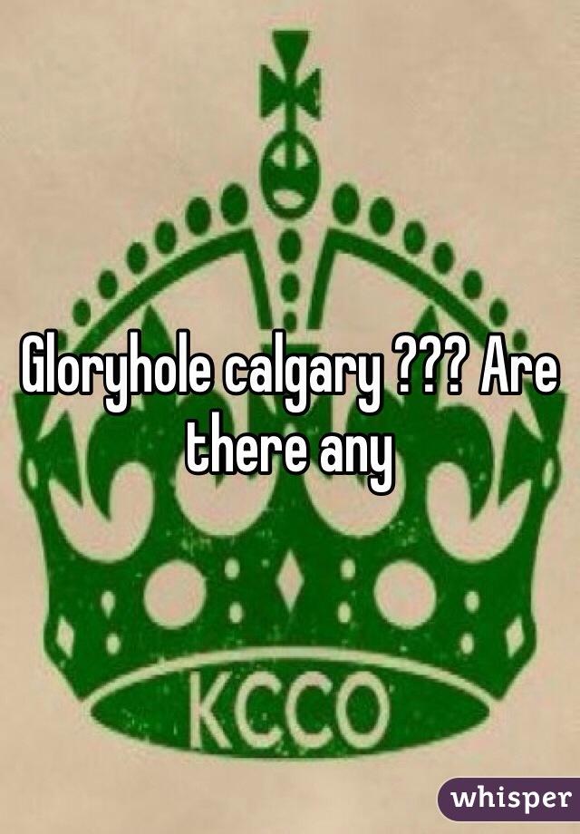 Calgary glory hole