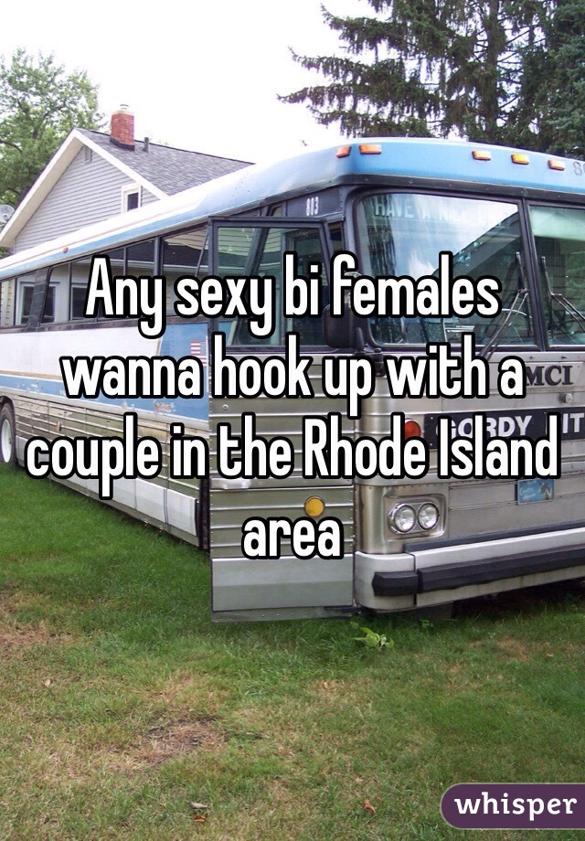 Any sexy bi females wanna hook up with a couple in the Rhode Island area