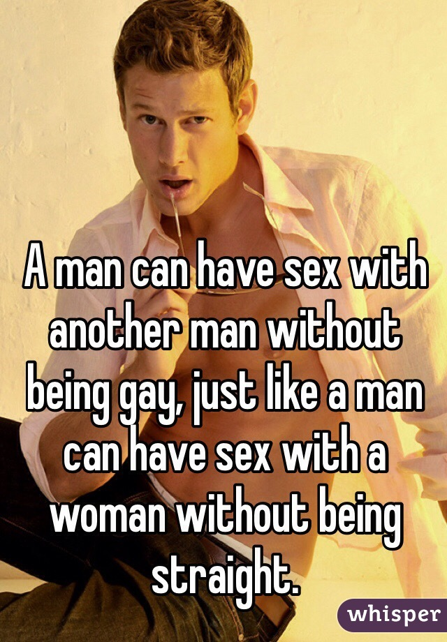 I like sex with another man