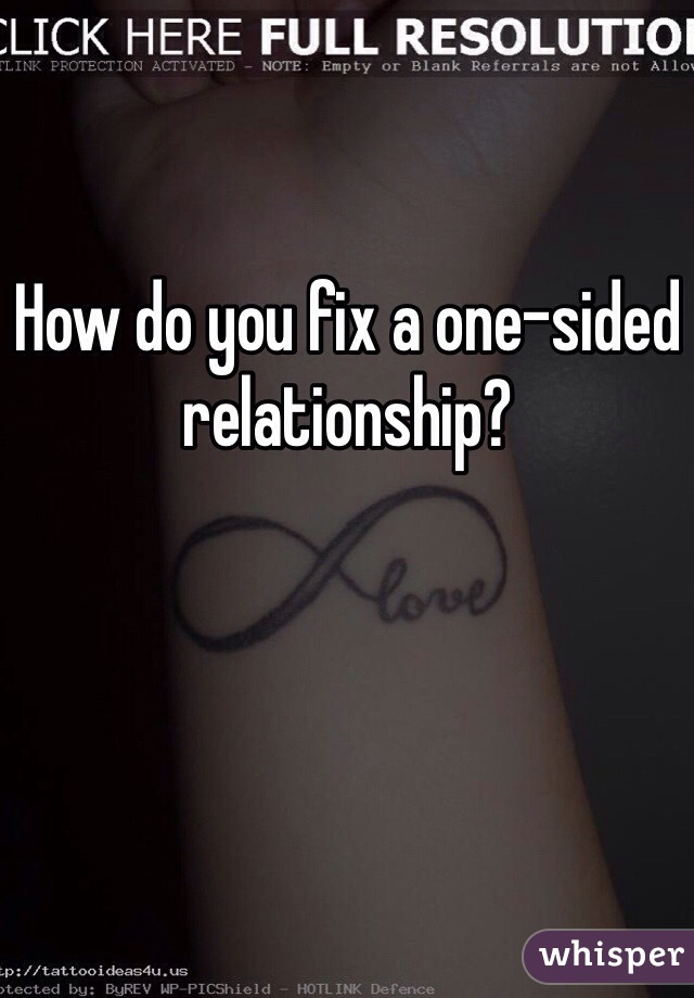 How to fix a one sided relationship