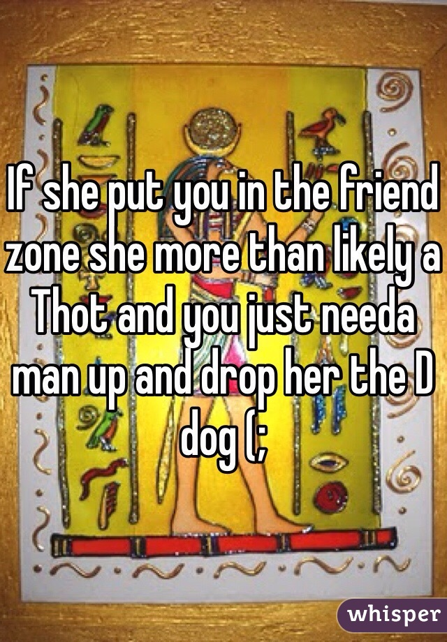 When a man puts you in the friend zone