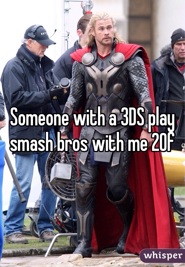 Someone with a 3DS play smash bros with me 20f
