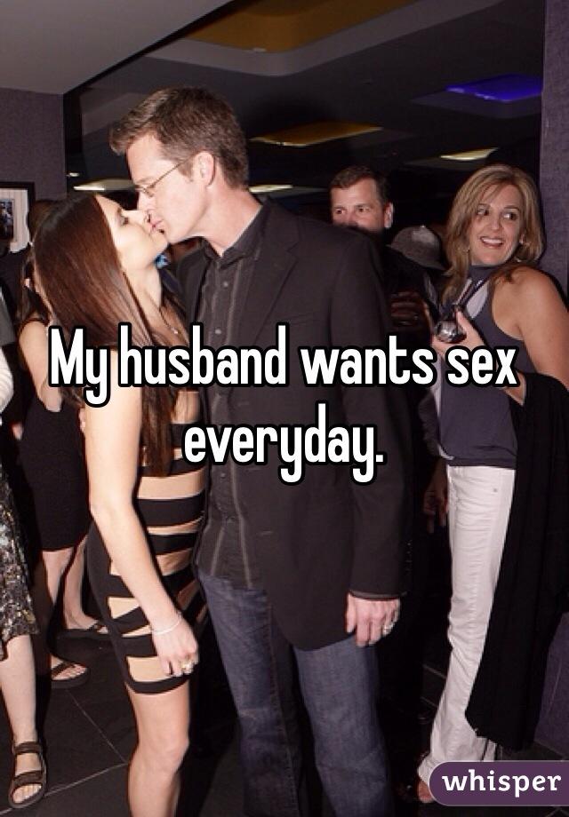 Husband night my wants sex every My partner