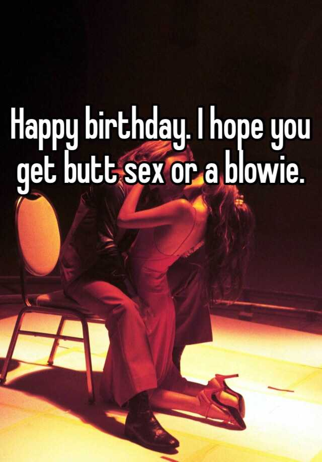 Birthday butt fuck