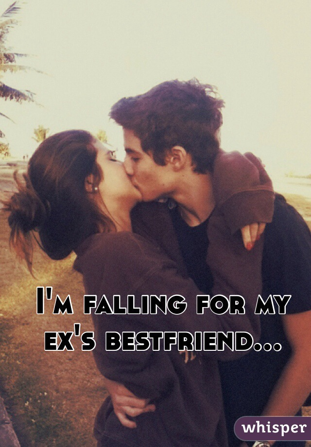 I'm falling for my ex's bestfriend...